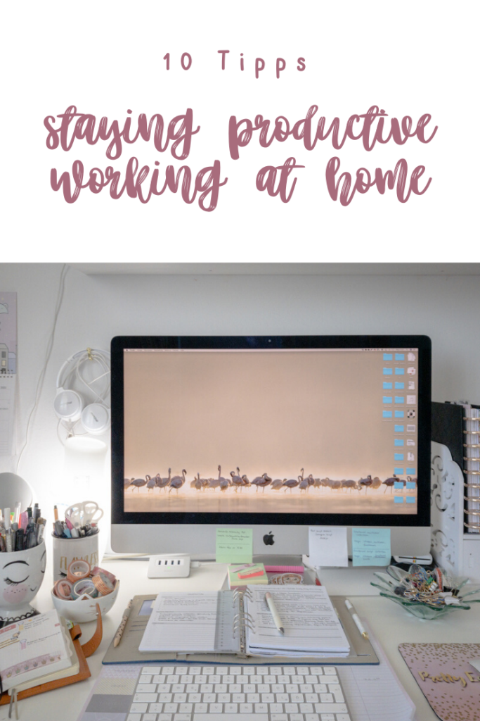 10 Tipps staying productive working at home